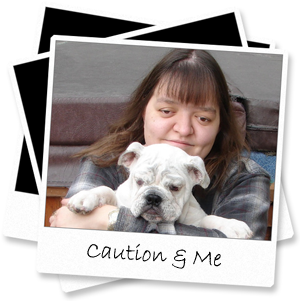 Caution and Me